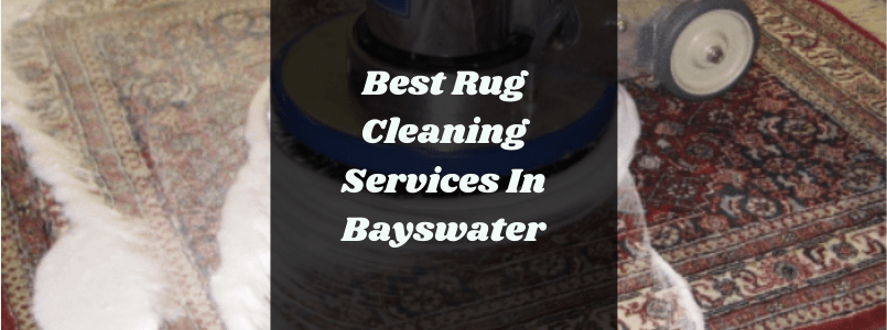 Best Rug Cleaning Services In Bayswater