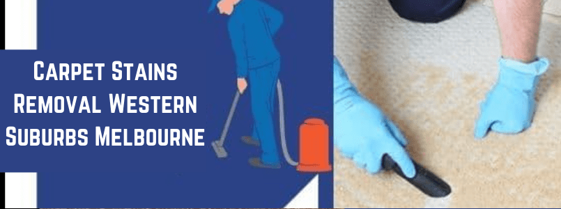 Carpet Stains Removal Western Suburbs Melbourne