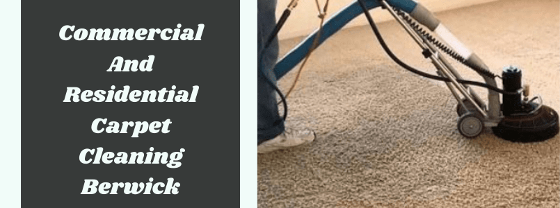 Commercial Carpet Cleaning Services Berwick