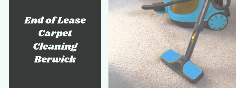End of Lease Carpet Cleaning Berwick
